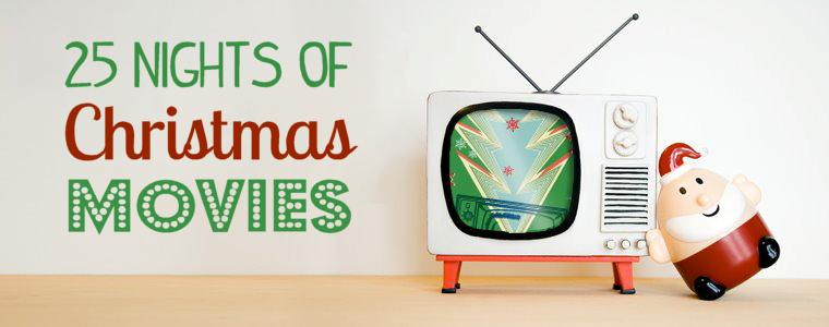 25 Nights Of Christmas Movies