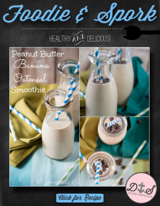 Foodie & Spork - Peanut Butter Banana Oatmeal Smoothie