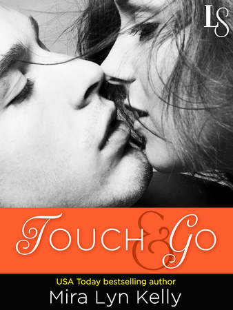 Touch & Go Mira Lyn Kelly