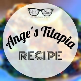 Ange's Tilapia Recipe Feature