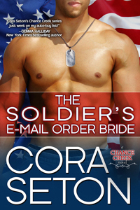 The Soldier's E-Mail Order Bride by Cora Seaton
