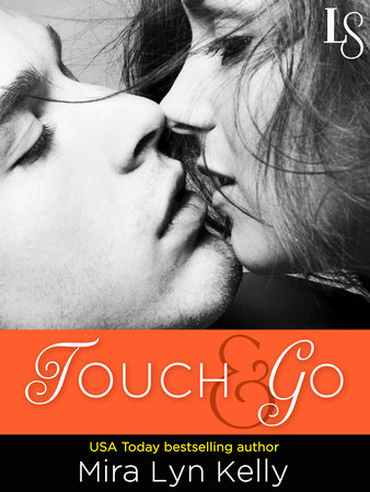 Touch & Go by Mira Ly Kelly