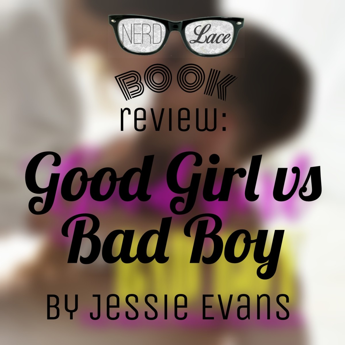 Book Review: Good Girl Vs Bad Boy By Jessie Evans