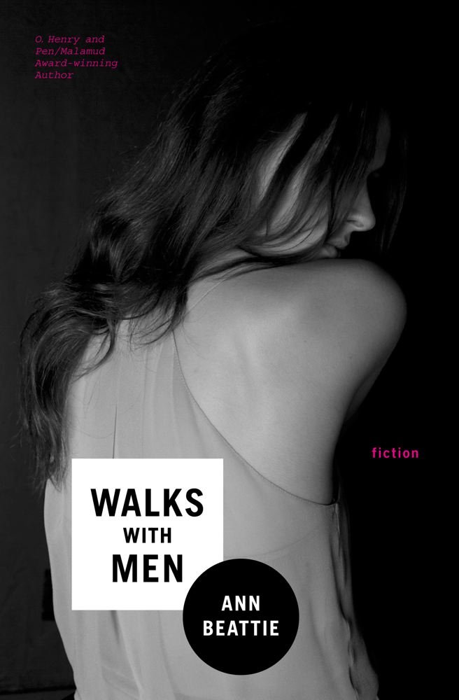 Walks with Men Fiction by Ann Beattie
