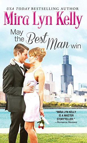 May The Best Man Win by Mira Lyn Kelly